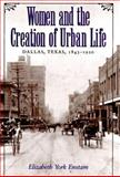 Women and the Creation of Urban Life 9780890967997