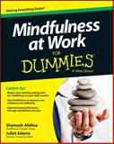 Mindfulness at Work for Dummies, Shamash Alidina and Juliet Adams, 1118727991