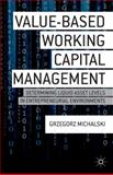Value-Based Working Capital Management : Determining Liquid Asset Levels in Entrepreneurial Environments, Michalski, Grzegorz M., 1137397993
