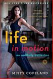 Life in Motion, Misty Copeland, 1476737991