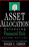 Asset Allocation : Balancing Financial Risk, Gibson, Roger C., 1556237995