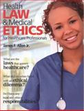 Health Law and Medical Ethics, James Allen, 0135027993