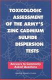 Toxicologic Assessment of the Army's Zinc Cadmium Sulfide Disperion Tests : Answers to Commonly Asked Questions, National Research Council Staff and Life Sciences Commission, 030905799X