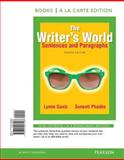 The Writer's World : Sentences and Paragraphs, Books a la Carte Edition, Gaetz, Lynne and Phadke, Suneeti, 032190799X