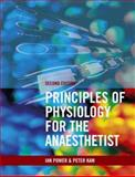 Principles of Physiology for the Anaethetist, Power, Ian and Kam, Peter, 0340887990