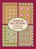 Spanish Tile Designs in Full Color, , 0486417999