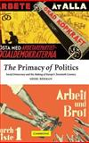 The Primacy of Politics : Social Democracy and the Making of Europe's Twentieth Century, Berman, Sheri E., 0521817994