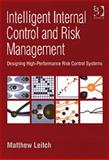 Increasing the Business Value of Internal Control Systems, Leitch, Matthew, 0566087995