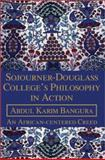 Sojourner-Douglass College's Philosophy in Action, Abdul Karim Bangura, 0595247997
