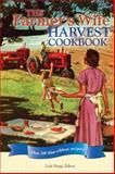 The Farmer's Wife Harvest Cookbook, Lela Nargi, 0760337993
