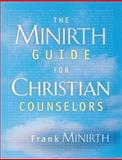 The Minirth Guide for Christian Counselors, Frank Minirth, 0805427996