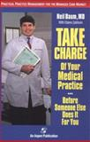 Take Charge of Your Medical Practice ... Before Someone Else Does It for You 9780834207998