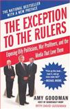 The Exception to the Rulers, Amy Goodman and David Goodman, 140130799X