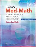 Med-Math : Dosage Calculation, Preparation and Administration, Buchholz, Susan, 1608317994