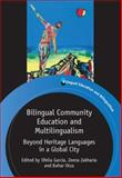 Bilingual Community Education and Multilingualism : Beyond Heritage Languages in a Global City, García, Ofelia, 1847697992