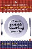 It Was Probably Something You Ate, Nicols Fox, 0140277994