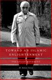 Toward an Islamic Enlightenment : The Gulen Movement, M. Hakan Yavuz, 0199927995