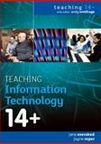 Teaching Information Technology 14+, Evershed, Jane and Roper, Jayne, 0335237991