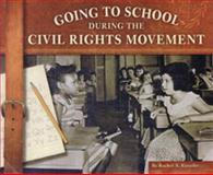 Going to School During the Civil Rights Movement, Rachel A. Koestler-Grack, 0736807993