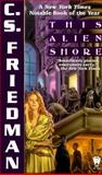 This Alien Shore, C. S. Friedman, 0886777992