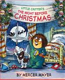 Little Critter's the Night Before Christmas, Mercer Mayer and Clement C. Moore, 1402767994