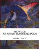 Beowulf: an Anglo-Saxon Epic Poem, Anonymous, 1461177995
