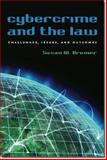 Cybercrime and the Law : Challenges, Issues, and Outcomes, Brenner, Susan W., 1555537995