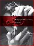 Photography : A Cultural History, Marien, Mary Lou and Marien, Mary Warner, 0205708005
