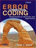 Error Correction Coding : Mathematical Methods and Algorithms, Moon, Todd K., 0471648000
