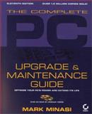 The Complete PC Upgrade and Maintenance Guide with CD-ROM, Minasi, Mark, 0782128009