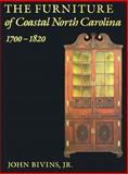 Furniture of Coastal North Carolina, 1700-1820, Bivins, John, Jr., 0945578008