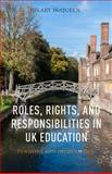 Roles, Rights, and Responsibilities in UK Education : Tensions and Inequalities, McQueen, Hilary, 1137398000