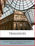 Trialogues, Sarah Waters Monroe Humason and William Griffith, 1148048006