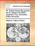 M Tullius Cicero de Oratore Ad Q Fratrem Ex Mss Recensuit Tho Cockman Editio Secunda, Marcus Tullius Cicero, 117003800X