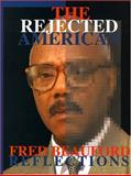 The Rejected American : Reflections, Beauford, Fred, 1929188005