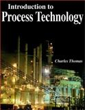 Introduction to Process Technology, Thomas, Charles E., 1930528000