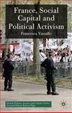 France, Social Capital and Political Activism, Vassallo, Francesca, 0230518001
