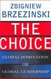 The Choice, Richards Edwards and Zbigniew Brzezinski, 0465008003