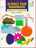 The Complete Science Fair Handbook, Anthony D. Fredericks and Isaac Asimov, 067338800X