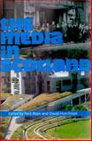 The Media in Scotland, Blain, Neil and Hutchison, David, 0748628002