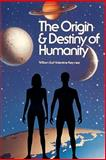 Origin and Destiny of Humanity, William E. Key-Nee, 0924608005
