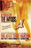 A Walk in the Woods, Kelli Roberts, 149034800X
