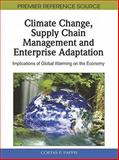 Climate Change, Supply Chain Management and Enterprise Adaptation : Implications of Global Warming on the Economy, Pappis, Costas P., 161692800X