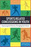 Sports-Related Concussions in Youth : Improving the Science, Changing the Culture, Committee on Sports-Related Concussions in Youth, Youth, and Families Board on Children, Institute of Medicine, National Research Council, 0309288002