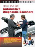 How to Use Automotive Diagnostic Scanners, Tracy Martin, 0760328005