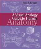 A Visual Analogy Guide to Human Anatomy, Second Edition, Krieger, Paul A., 0895828006