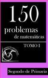 150 Problemas de Matemáticas para Segundo de Primaria (Tomo 1), Proyecto Aristóteles, 149538800X