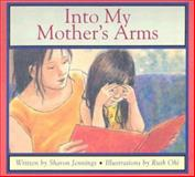 Into My Mother's Arms, Sharon Jennings, 1550418009