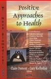 Positive Approaches to Health 9781600218002