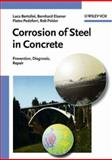 Corrosion of Steel in Concrete : Prevention, Diagnosis, Repair, Pietro Pedeferri, Rob B. Polder, 3527308008